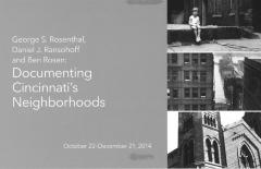 "Exhibition brochure for ""George S. Rosenthal, Daniel J. Ransohoff and Ben Rosen: Documenting Cincinnati's Neighborhoods"" (Cincinnati, OH)"