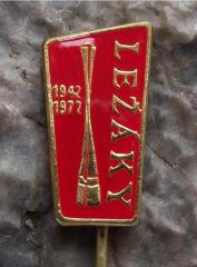 Lezaky Commemoration Pin #4 - Marking the 30th Anniversary in 1972 of the Destruction of the Village of Lezaky by the Occupying German Forces During World War II